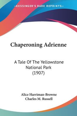 Chaperoning Adrienne: A Tale of the Yellowstone National Park (1907)
