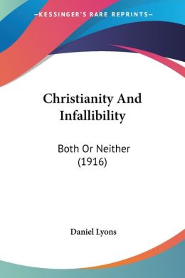 Christianity and Infallibility: Both or Neither (1916)