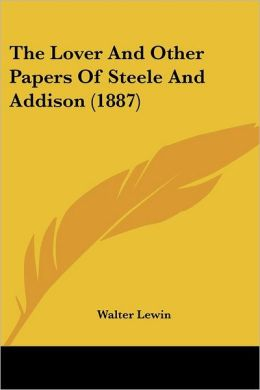 Lover and Other Papers of Steele and Addison