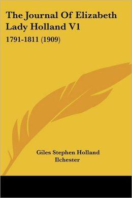 Journal of Elizabeth Lady Holland V1: 1791-1811 (1909)