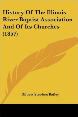 History of the Illinois River Baptist Association and of Its Churches