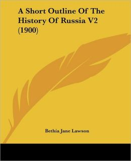 A Short Outline of the History of Russia V2 (1900)