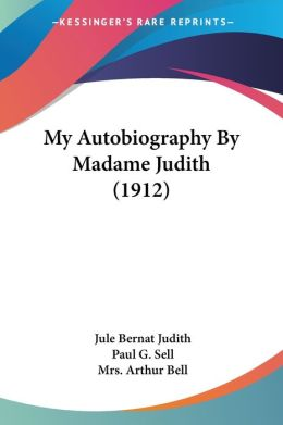 My Autobiography by Madame Judith (1912)