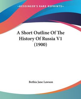 A Short Outline of the History of Russia V1 (1900)