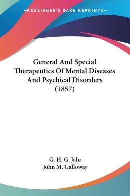 General and Special Therapeutics of Mental Diseases and Psychical Disorders (1857)