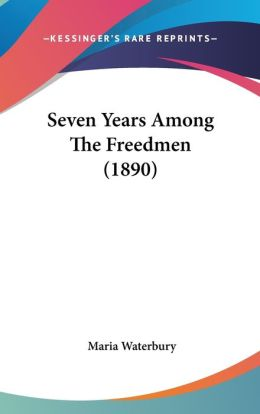 Seven Years among the Freedmen