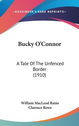 Bucky O'Connor: A Tale of the Unfenced Border (1910)