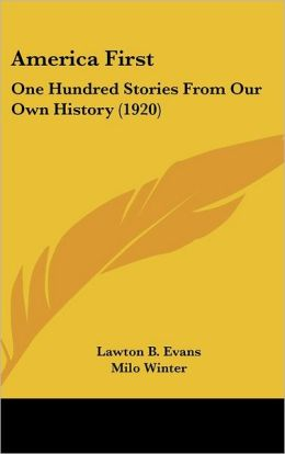 America: One Hundred Stories from Our Own History (1920)