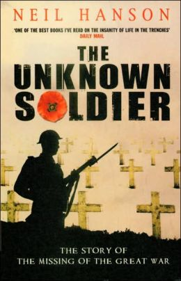 The Unknown Soldier: The Story of the Missing of the Great War