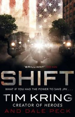 Shift: A Novel. Tim Kring and Dale Peck