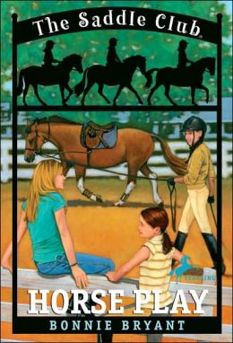 Horse Play (Saddle Club Series #7)