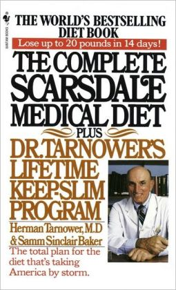 The Complete Scarsdale Medical Diet: Plus Dr. Tarnower's Lifetime Keep-Slim Program