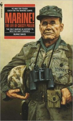 Marine!: The Life of Lt. Gen. Lewis B. (Chesty) Puller, USMC (Ret.)
