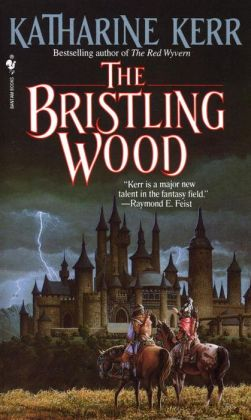 The Bristling Wood (Deverry Series #3)