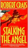 Stalking the Angel (Elvis Cole and Joe Pike Series #2)