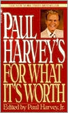 Paul Harvey's for What It's Worth