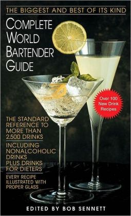 Complete World Bartender Guide: The Standard Reference to More than 2,400 Drinks