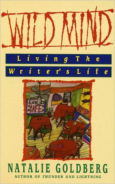 Download ebook for android Wild Mind: Living the Writer's Life