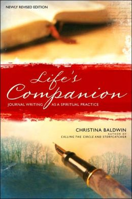Life's Companion: Journal Writing As A Spiritual Quest
