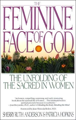 Feminine Face of God: The Unfolding of the Sacred in Women