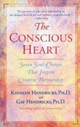 Conscious Heart: Seven Soul-Choices That Create Your Relationship Destiny