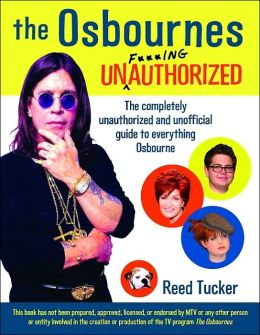 Osbournes Unf***ingauthorized: The Completely Unauthorized and Unofficial Guide to Everything Osbourne