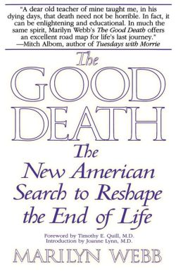 The Good Death: The New American Search to Reshape the End of Life