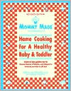 Mommy Made and Daddy Too!: Home Cooking for a Healthy Baby and Toddler