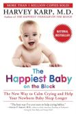 Book Cover Image. Title: The Happiest Baby on the Block:  The New Way to Calm Crying and Help Your Newborn Baby Sleep Longer, Author: Harvey Karp