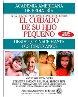 El cuidado de su hijo pequeño: Desde que nace hasta los cinco años