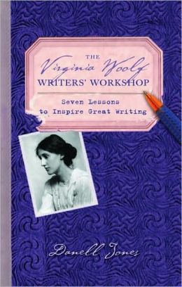 Virginia Woolf Writer's Workshop: Seven Lessons to Inspire Great Writing