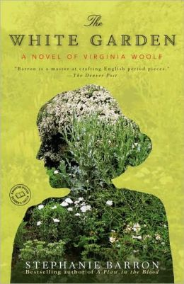 The White Garden: A Novel of Virginia Woolf