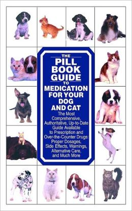Pill Book Guide to Medication for Your Dog and Cat