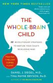 Book Cover Image. Title: The Whole-Brain Child:  12 Revolutionary Strategies to Nurture Your Child's Developing Mind, Author: Daniel J. Siegel