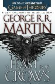 Book Cover Image. Title: A Feast for Crows (HBO Tie-in Edition):  A Song of Ice and Fire: Book Four, Author: George R. R. Martin