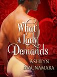 Book Cover Image. Title: What a Lady Demands, Author: Ashlyn Macnamara