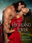Book Cover Image. Title: My Highland Lover, Author: Maeve Greyson