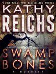 Book Cover Image. Title: Swamp Bones:  A Novella, Author: Kathy Reichs