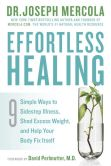 Book Cover Image. Title: Effortless Healing:  9 Simple Ways to Sidestep Illness, Shed Excess Weight, and Help Your Body Fix Itself, Author: Joseph Mercola