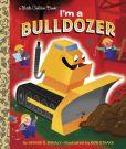 Book Cover Image. Title: I'm a Bulldozer, Author: Dennis Shealy