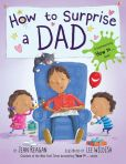 Book Cover Image. Title: How to Surprise a Dad, Author: Jean Reagan