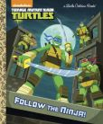 Book Cover Image. Title: Follow the Ninja! (Teenage Mutant Ninja Turtles), Author: Golden Books