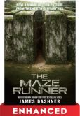 Book Cover Image. Title: The Maze Runner:  Enhanced Movie Tie-in Edition, Author: James Dashner