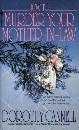 How to Murder Your Mother-in-Law (Ellie Haskell Series #6)