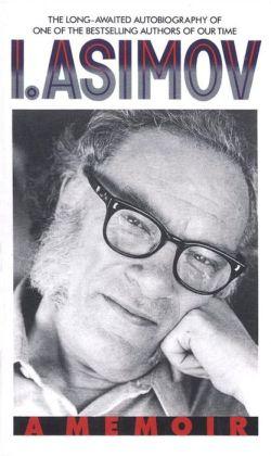 I, Asimov: A Memoir