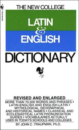 The Bantam New College Latin and English Dictionary: Revised and Enlarged