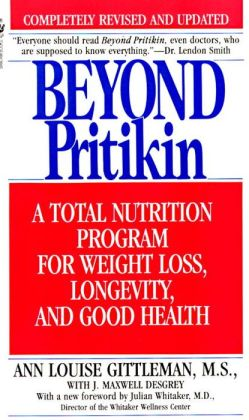 Beyond Pritikin: A Total Nutrition Program for Weight Loss, Longtivity, and Good Health
