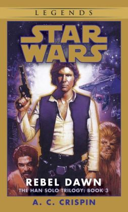 Star Wars The Han Solo Trilogy #3: Rebel Dawn