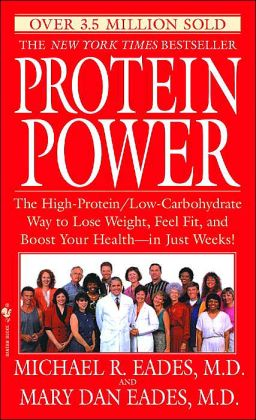 Protein Power: The High-Protein/Low-Carbohydrate Way to Lose Weight, Feel Fit, and Boost Yourhealth--In Just Weeks!