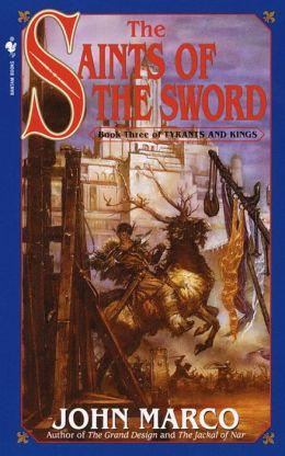 The Saints of the Sword (Tyrants and Kings Series #3)